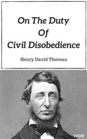 "an analysis of civil disobedience an essay by henry david thoreau Henry david thoreau wrote ""civil disobedience"", in 1849, to explain his distrust for the government he focuses greatly on how the government is actively working against the people thoreau also discusses all throughout his essay about how the ones who serve our country are not considered as important as the ones within the cabinet in [."