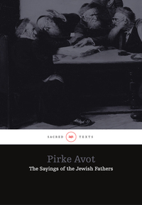 Pirke Avot - The Sayings of the Jewish Fathers