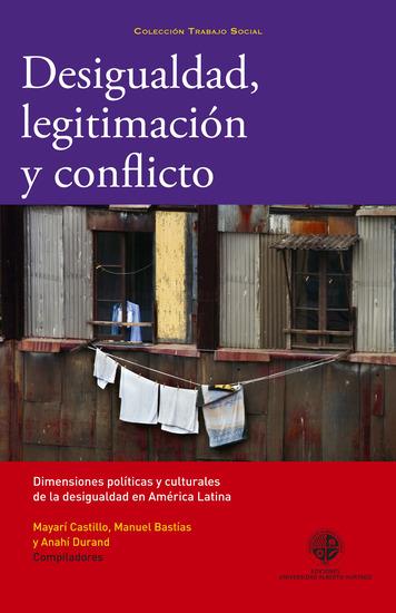 Desigualdad legitimación y conflicto - Dimenciones politicas y culturales de la desigualdad en América Latina - cover