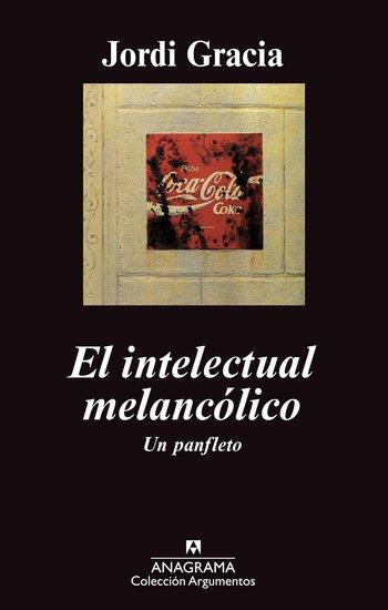 El intelectual melancólico - Un panfleto - cover
