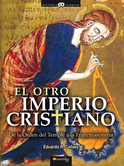 El otroImperiocristiano - De laOrden delTemple a laFrancmasoneria - cover