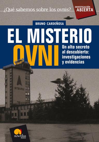 El misterio Ovni - Un alto secreto al descubierto: investigaciones y evidencias - cover