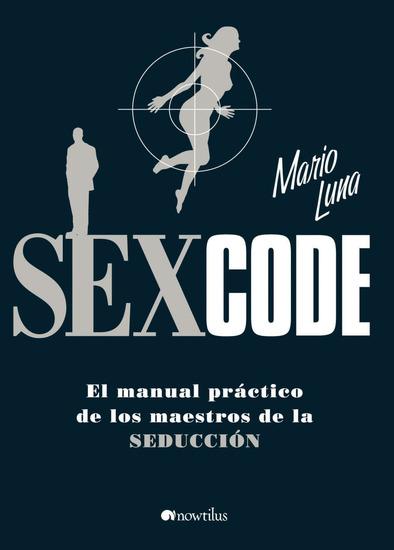 Sex Code - El manual práctico de los maestros de la seducción - cover