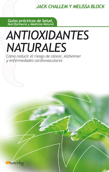 Antioxidantes naturales - Cómo reducir el riesgo de cáncer alzheimer y enfermedades cardiovasculares - cover