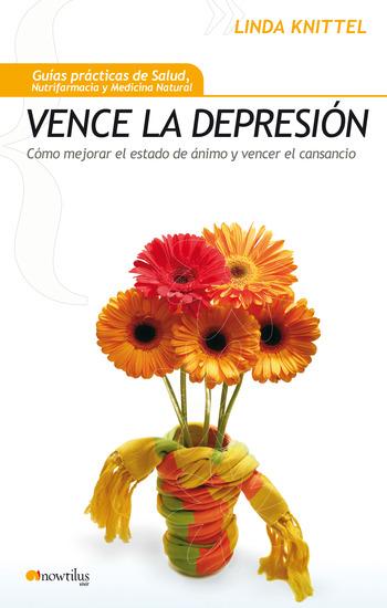 Vence la Depresión - Cómo mejorar el estado de ánimo y reducir el cansancio - cover