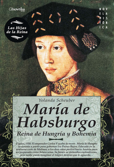 María de Habsburgo - Reina de Hungría y Bohemia - cover