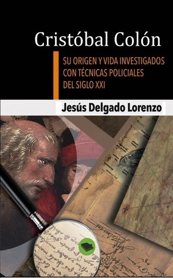Cristóbal Colón - Su origen y vida investigados con técnicas policiales del siglo XXI - cover