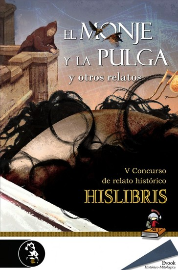 El monje y la pulga y otros relatos (V Premio de Hislibris) - cover