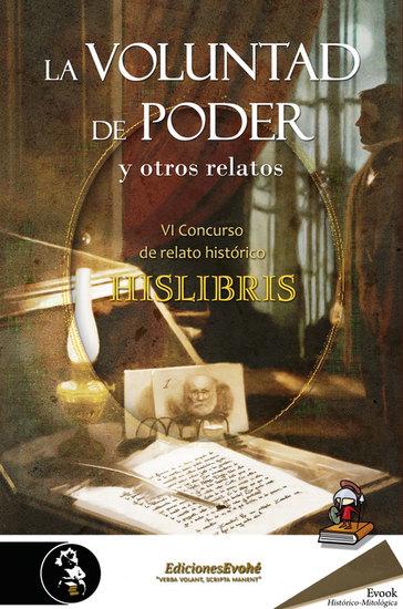 La voluntad de poder y otros relatos - (VI Premio de Hislibris) - cover
