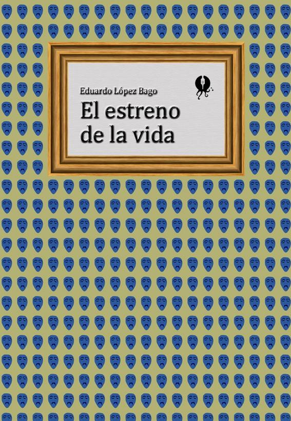 El estreno de la vida - cover