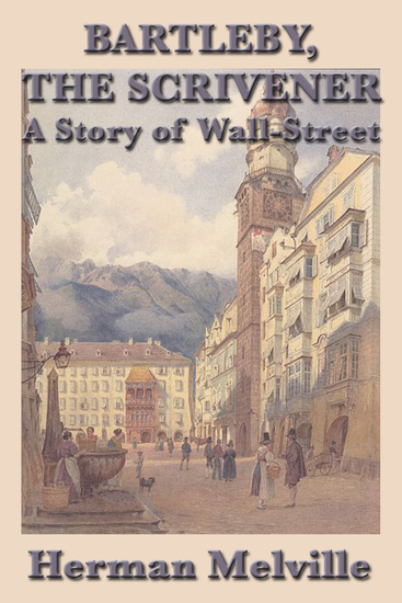 Bartleby The ScrivenerA Story of Wall-Street - cover