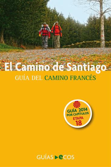 El Camino de Santiago Etapa 18 De El Burgo Ranero a Arcahueja - Guía del Camino Francés 2014 - cover
