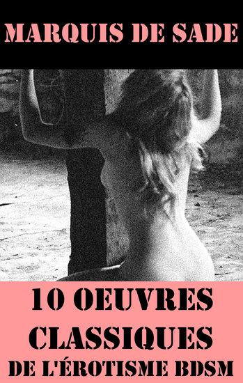 10 Oeuvres du Marquis de Sade (Classiques de l'érotisme BDSM) - cover