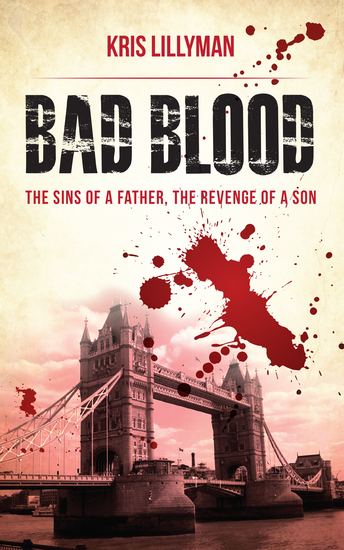 Bad Blood: Sins of a Father Revenge of a Son - An epic story of friendship love murder and revenge - cover