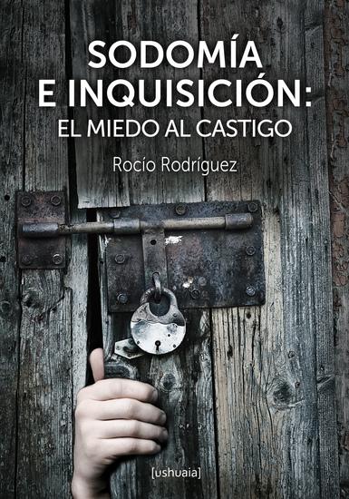 Sodomía e Inquisición - El miedo al castigo - cover