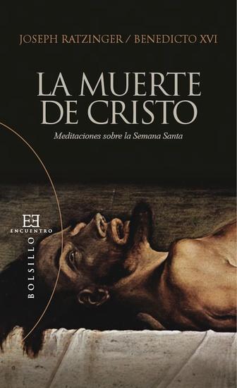 La muerte de Cristo - Meditaciones sobre la Semana Santa - cover