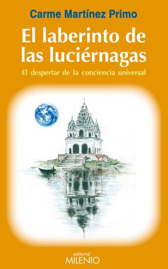 El laberinto de las luciérnagas - El despertar de la conciencia universal - cover