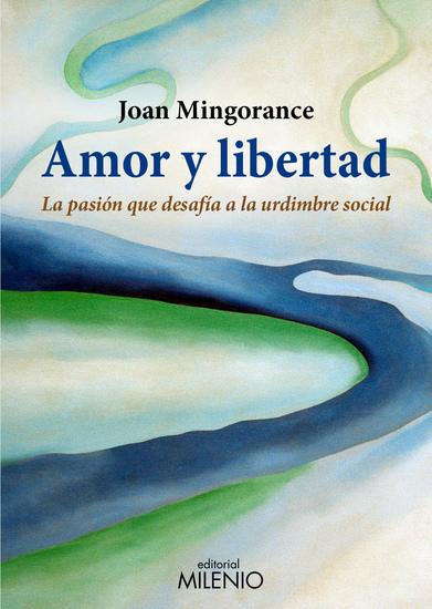 Amor y libertad - La pasión que desafía a la urdimbre social - cover