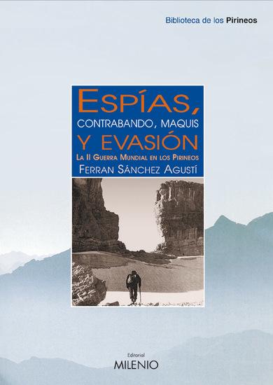 Espías contrabando maquis y evasión - La II Guerra Mundial en los Pirineos - cover