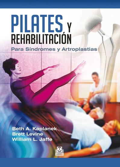 Pilates y rehabilitación - Para Síndromes y Artroplastias - cover