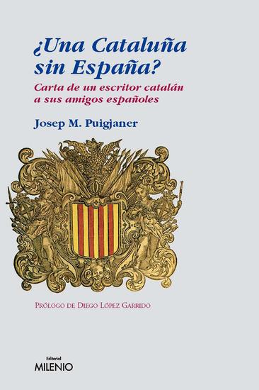 ¿Una Cataluña sin España? - Carta de un escritor catalán a sus amigos españoles - cover