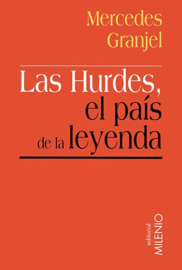 Las Hurdes el país de la leyenda - Entre el discurso ilustrado y el viaje de Alfonso XIII - cover