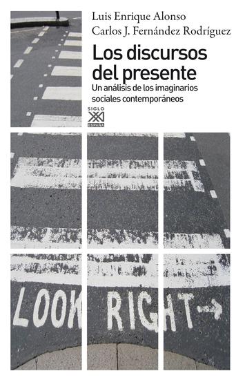Los discursos del presente - Un análisis de los imaginarios sociales contemporáneos - cover
