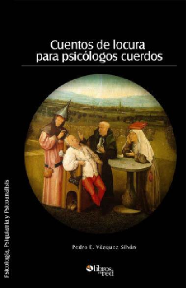 Cuentos de locura para psicólogos cuerdos - cover