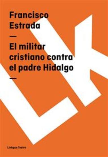 El militar cristiano contra el padre Hidalgo - cover