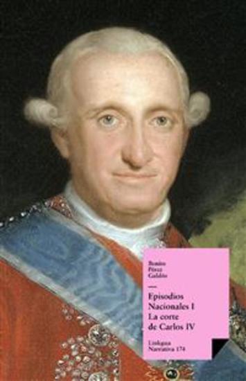 Episodios nacionales I La corte de Carlos IV - cover