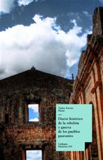 Diario histórico de la rebelión y guerra de los pueblos guaranís - cover