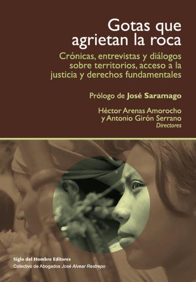 Gotas que agrietan la roca - Crónicas entrevistas y diálogos sobre territorios y acceso a la justicia - cover