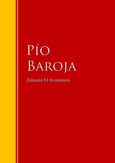 Zalacaín El Aventurero - Biblioteca de Grandes Escritores - cover