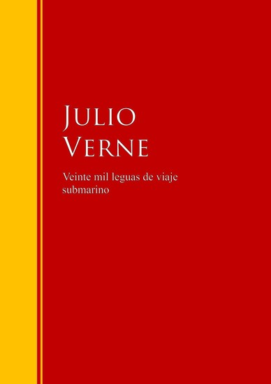 Veinte mil leguas de viaje submarino - Biblioteca de Grandes Escritores - cover
