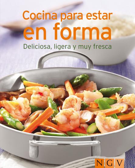 Cocinar para estar en forma - Nuestras 100 mejores recetas en un solo libro - cover