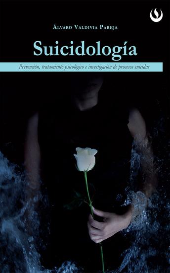 Suicidología - Prevención tratamiento psicológico e investigación de procesos suicidas - cover