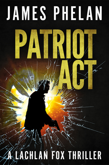 Patriot Act - A Lachlan Fox Thriller - cover