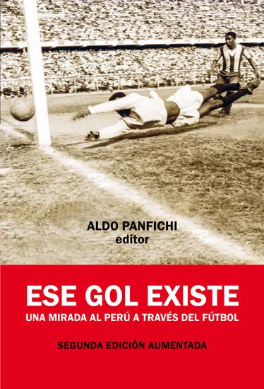 Ese gol existe - Una mirada al Perú a través del fútbol - cover