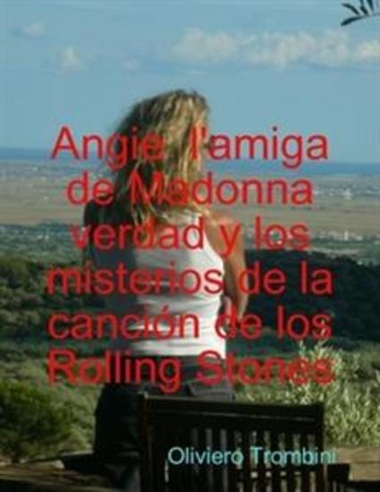 Angie l'amiga de Madonna verdad y mysterios de la cancion de los Rolling Stones - cover