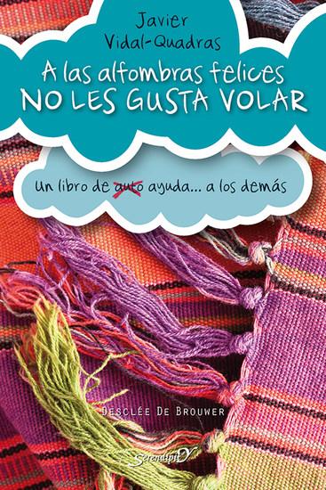 A las alfombras felices no les gusta volar - Un libro de (auto) ayuda a los demás - cover