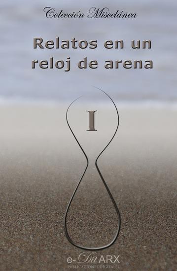 Relatos en un reloj de arena (I) - cover