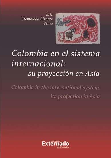 Colombia en el sistema internacional: su proyección en Asia - cover