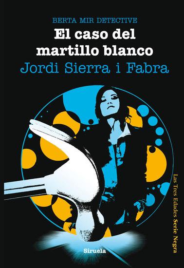 El caso del martillo blanco Berta Mir detective - cover