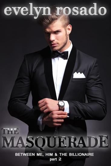 The Masquerade: Between Me Him And The Billionaire - Part 2 - cover