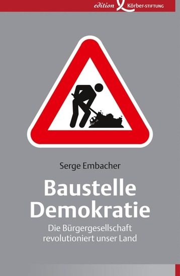 Baustelle Demokratie - Die Bürgergesellschaft revolutioniert unser Land - cover