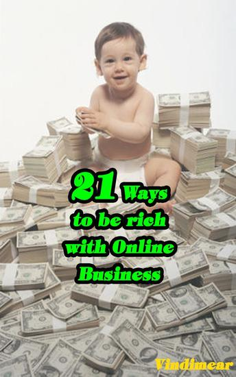 21 Ways To Be Rich With Online Business - cover