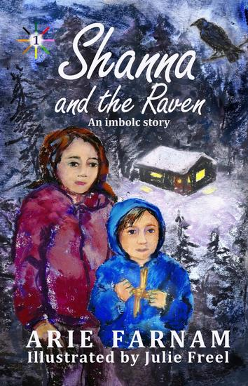 Shanna and the Raven: An Imbolc Story - Children's Wheel of the Year #1 - cover