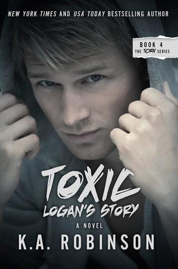 Toxic: Logan's Story - The Torn Series #4 - cover