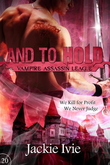 And to Hold - Vampire Assassin League #20 - cover