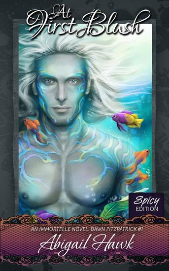 At First Blush (Spicy Edition) - The Immortelle - Dawn Fitzpatrick #1 - cover